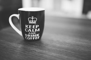 Keep calm and get a nice cup of coffee!